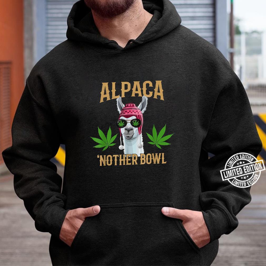Alpaca 'Nother Bowl, Marijuana Shirt hoodie
