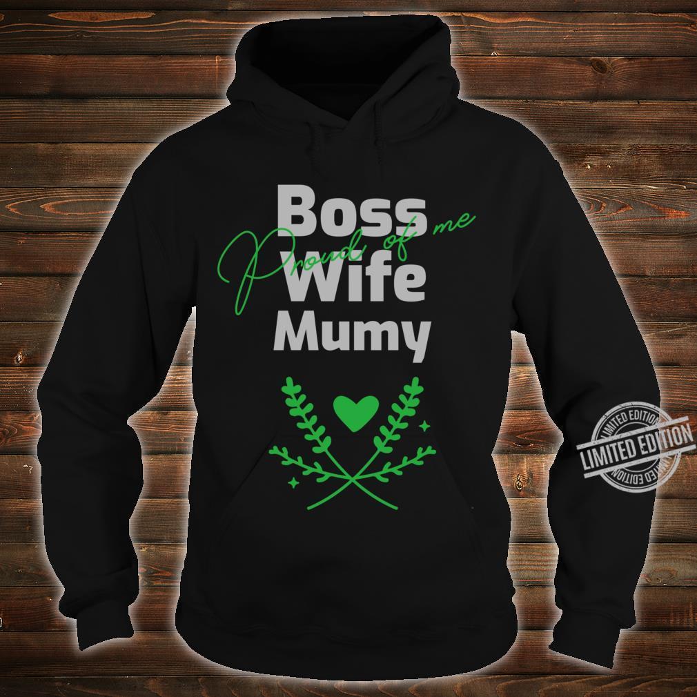 Boss, Wife, Mummy Proud of me Shirt hoodie