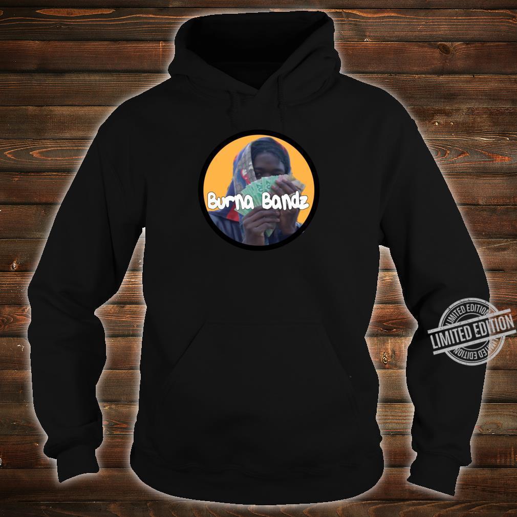 Burna Bandz Racerback Shirt hoodie