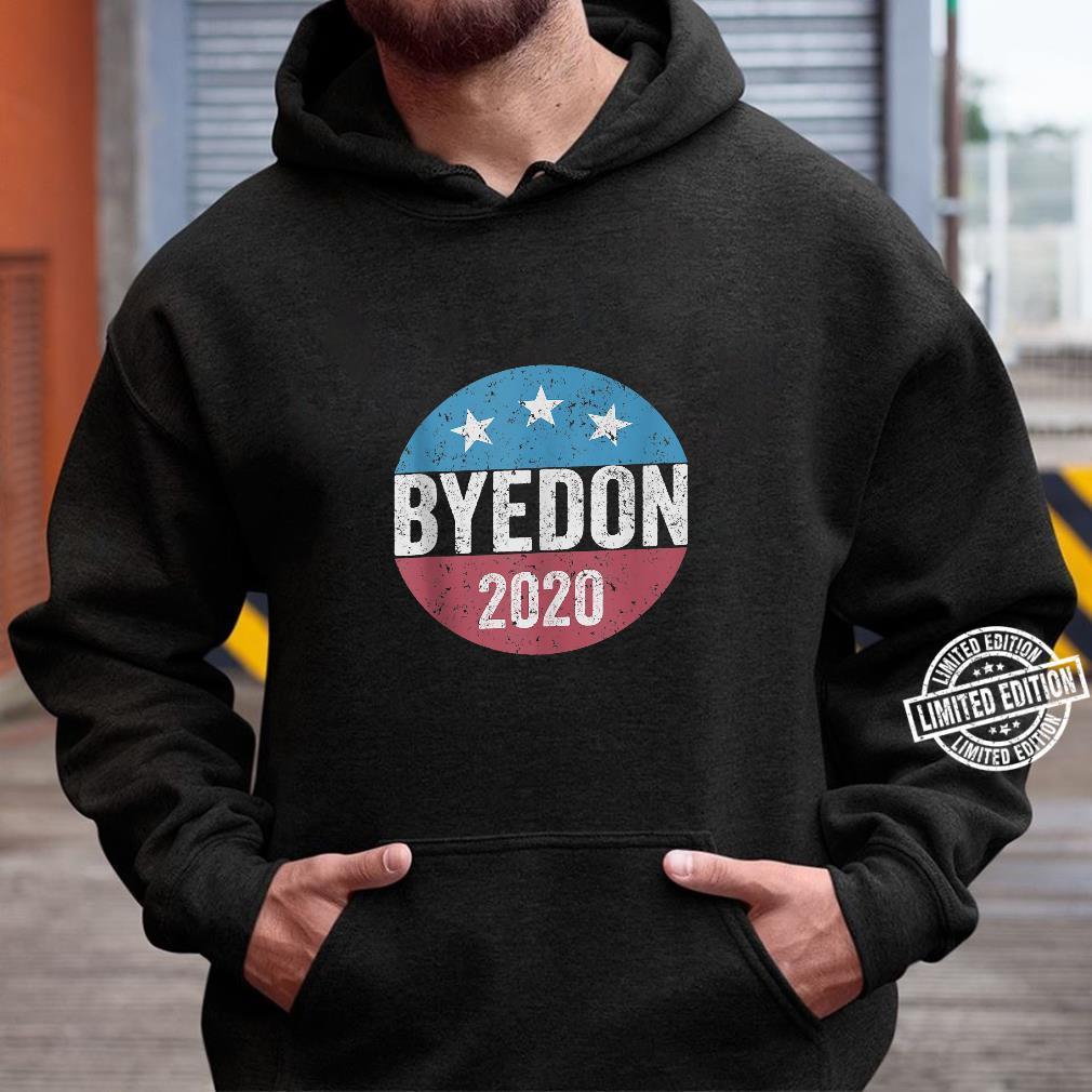 ByeDon 2020 Joe Biden 2020 American Election AntiTrump Shirt hoodie