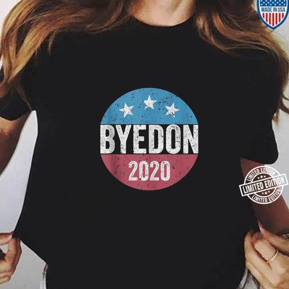 ByeDon 2020 Joe Biden 2020 American Election AntiTrump Shirt ladies tee