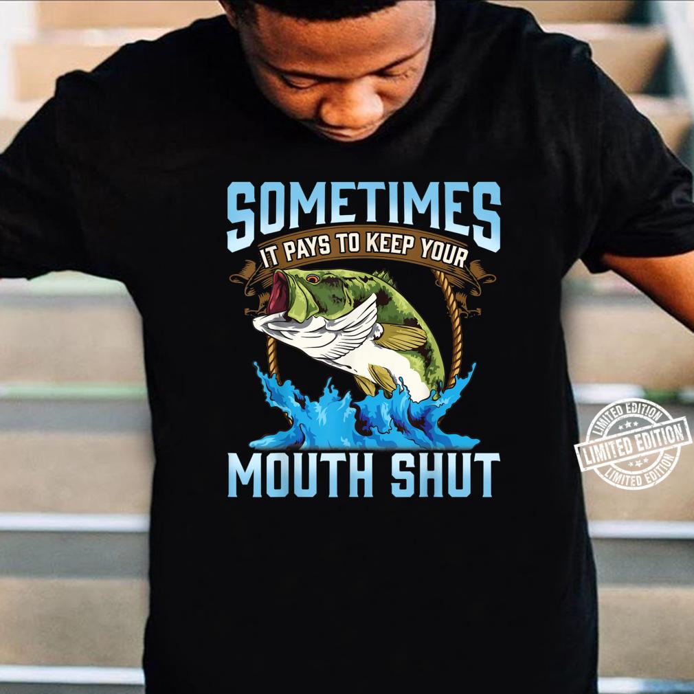 Catching Fish Keep Your Mouth Shut Fisherman Quote Shirt