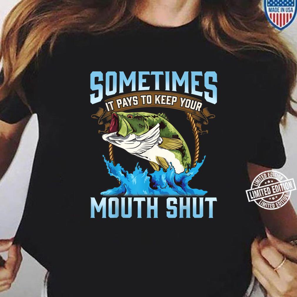 Catching Fish Keep Your Mouth Shut Fisherman Quote Shirt ladies tee