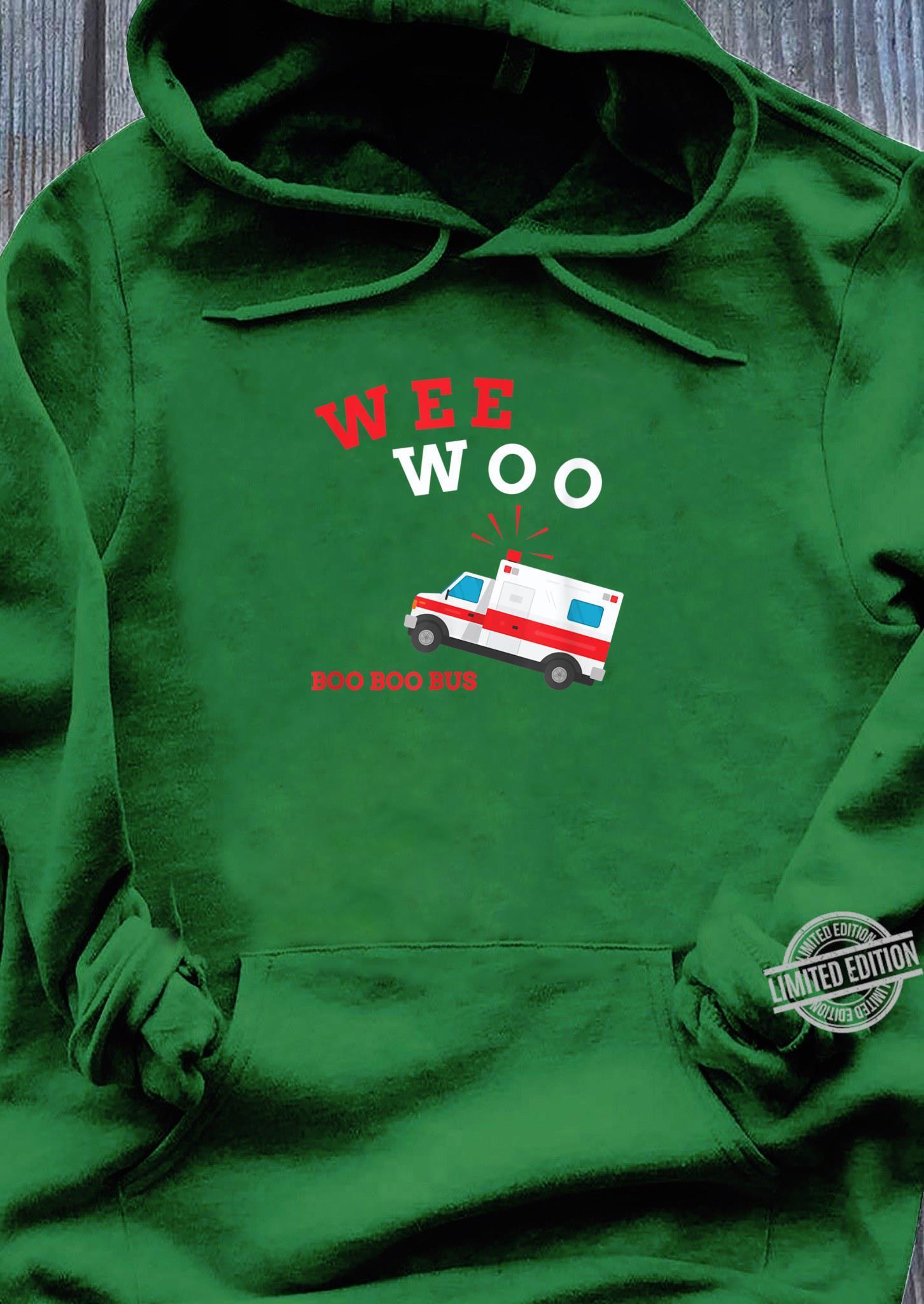 Emt Sanitäter Krankenwagen Boo Boo Bus Wee Woo Shirt hoodie