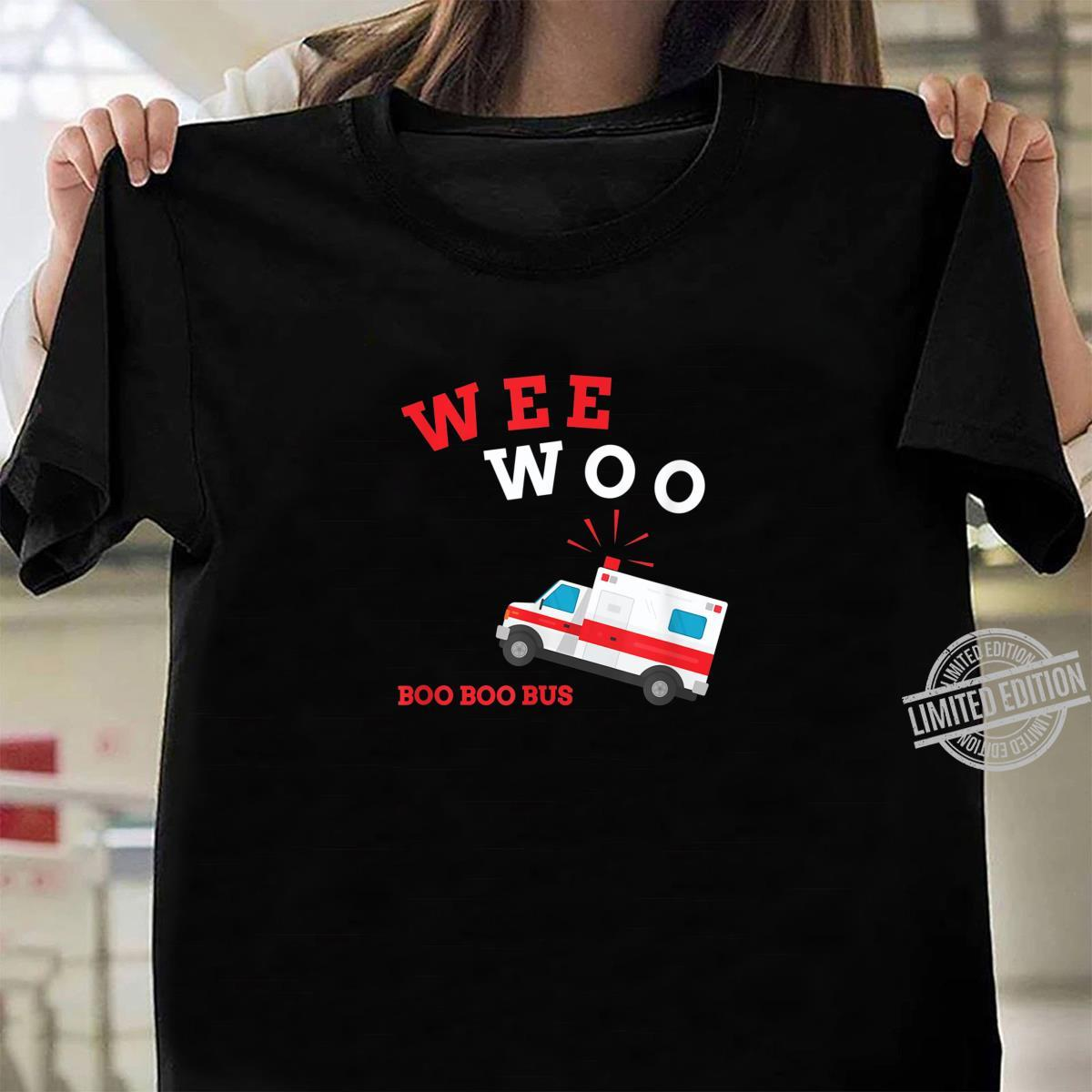 Emt Sanitäter Krankenwagen Boo Boo Bus Wee Woo Shirt ladies tee