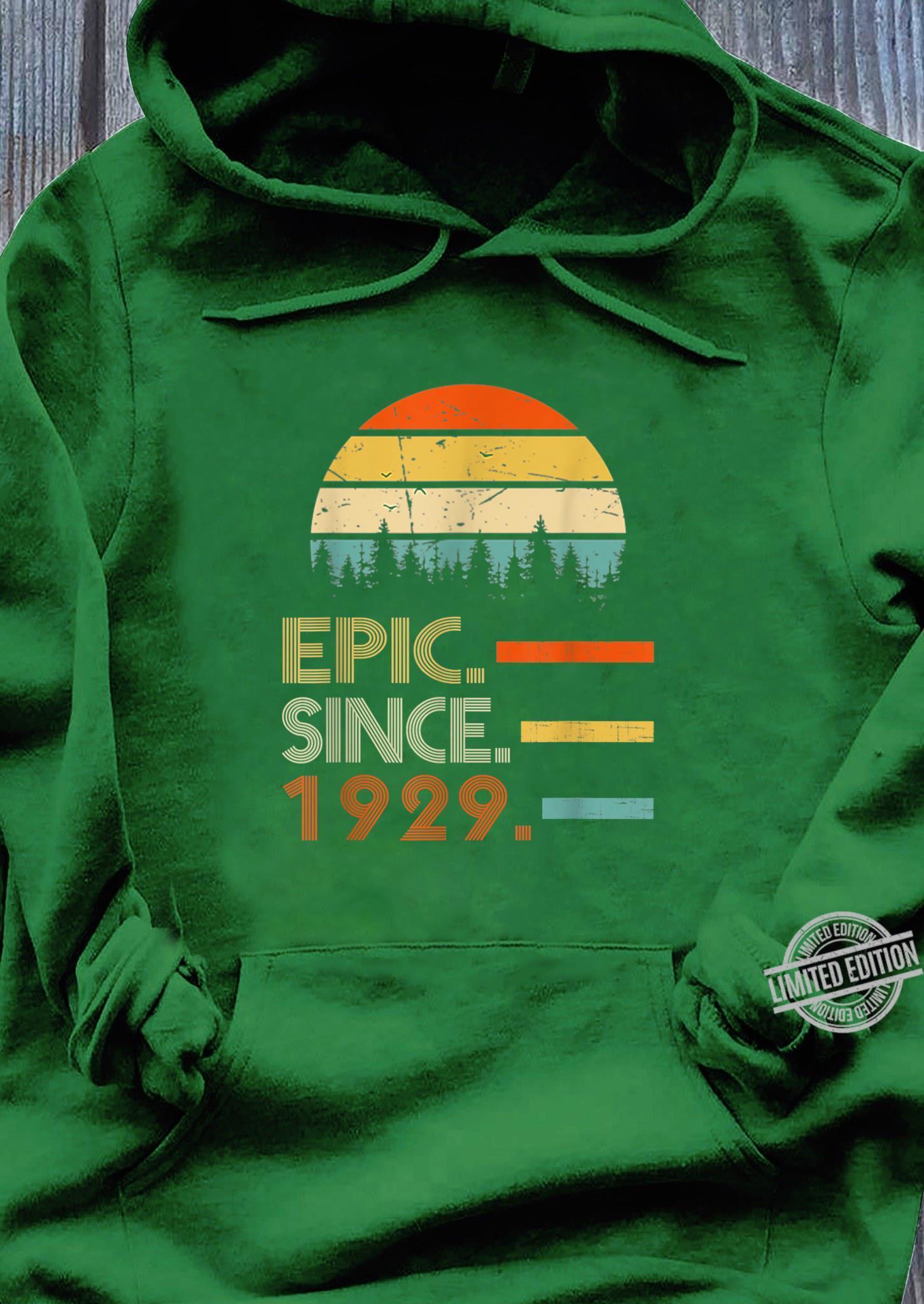 Epic Since 1929 91 Year Old Shirt 1929 Birthday Shirt hoodie