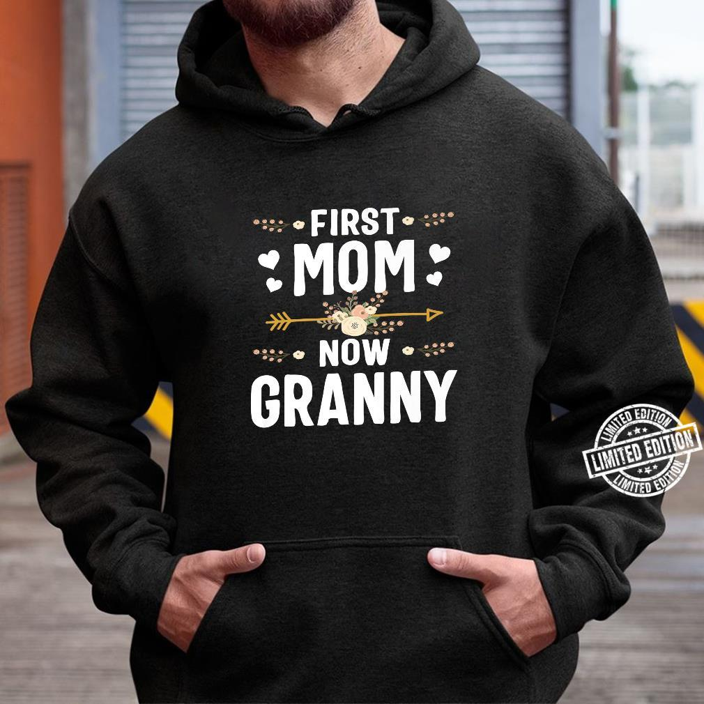 First Mom Now Granny Mothers Day New Granny Shirt hoodie