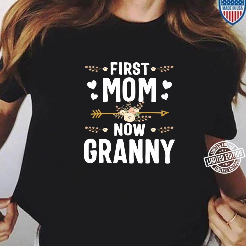 First Mom Now Granny Mothers Day New Granny Shirt ladies tee