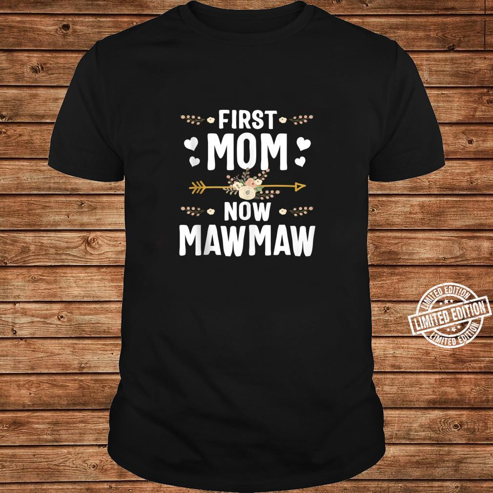 First Mom Now Mawmaw Mothers Day New Mawmaw Shirt long sleeved