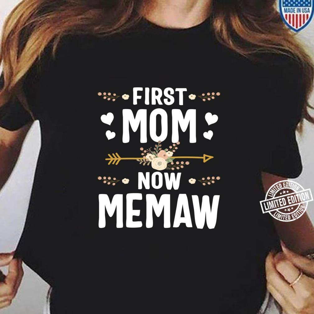 First Mom Now Memaw Mothers Day New Memaw Shirt ladies tee