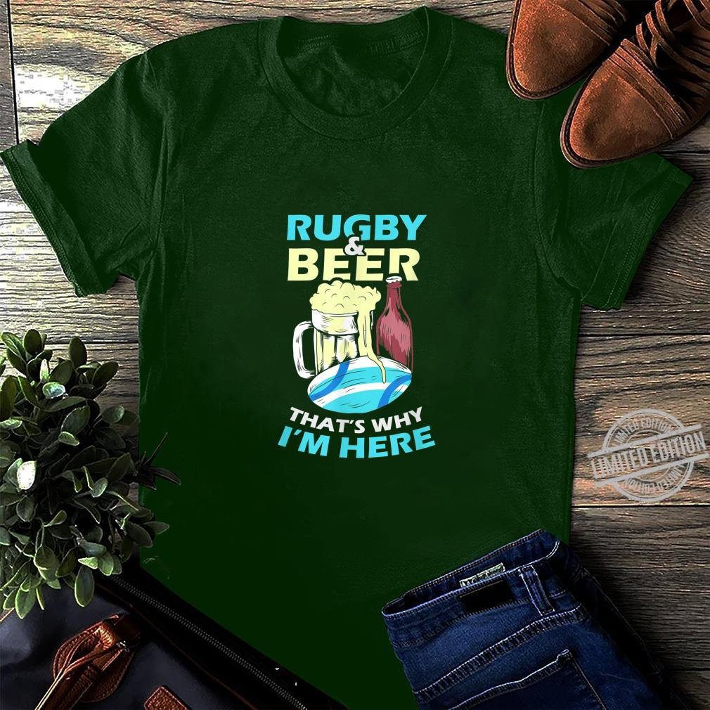 Funny Rugby And Beer That S Why I M Here Rugby Player Shirt