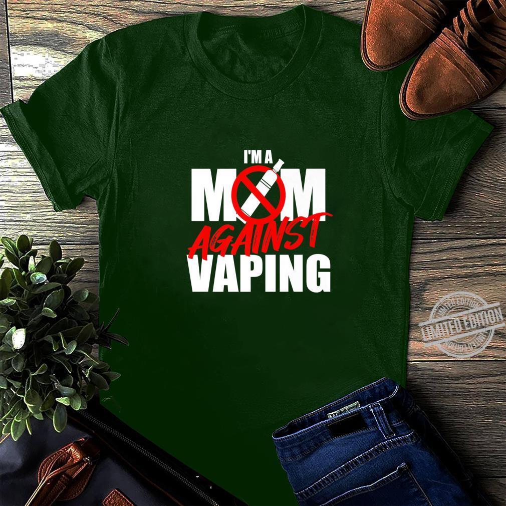 I Am A Mom Against Vaping Anti Vape Smoking Smoker Mom Shirt long sleeved