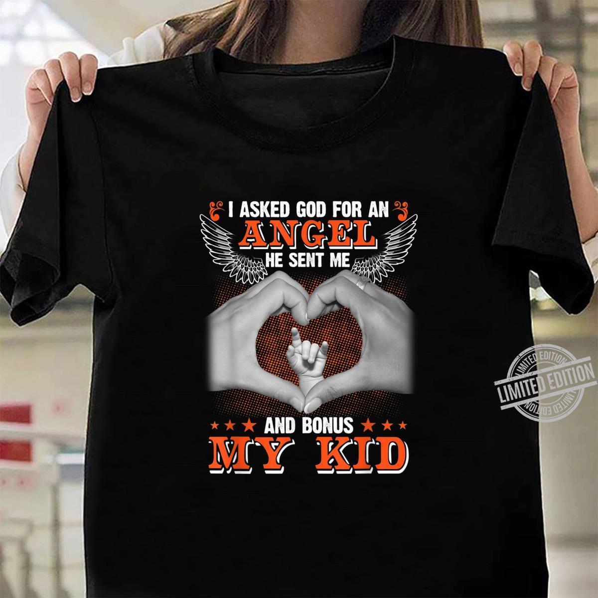 I Asked God to Make Me A Better Man He Sent Me My Wife &Kids Shirt ladies tee