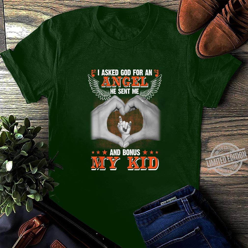 I Asked God to Make Me A Better Man He Sent Me My Wife &Kids Shirt long sleeved