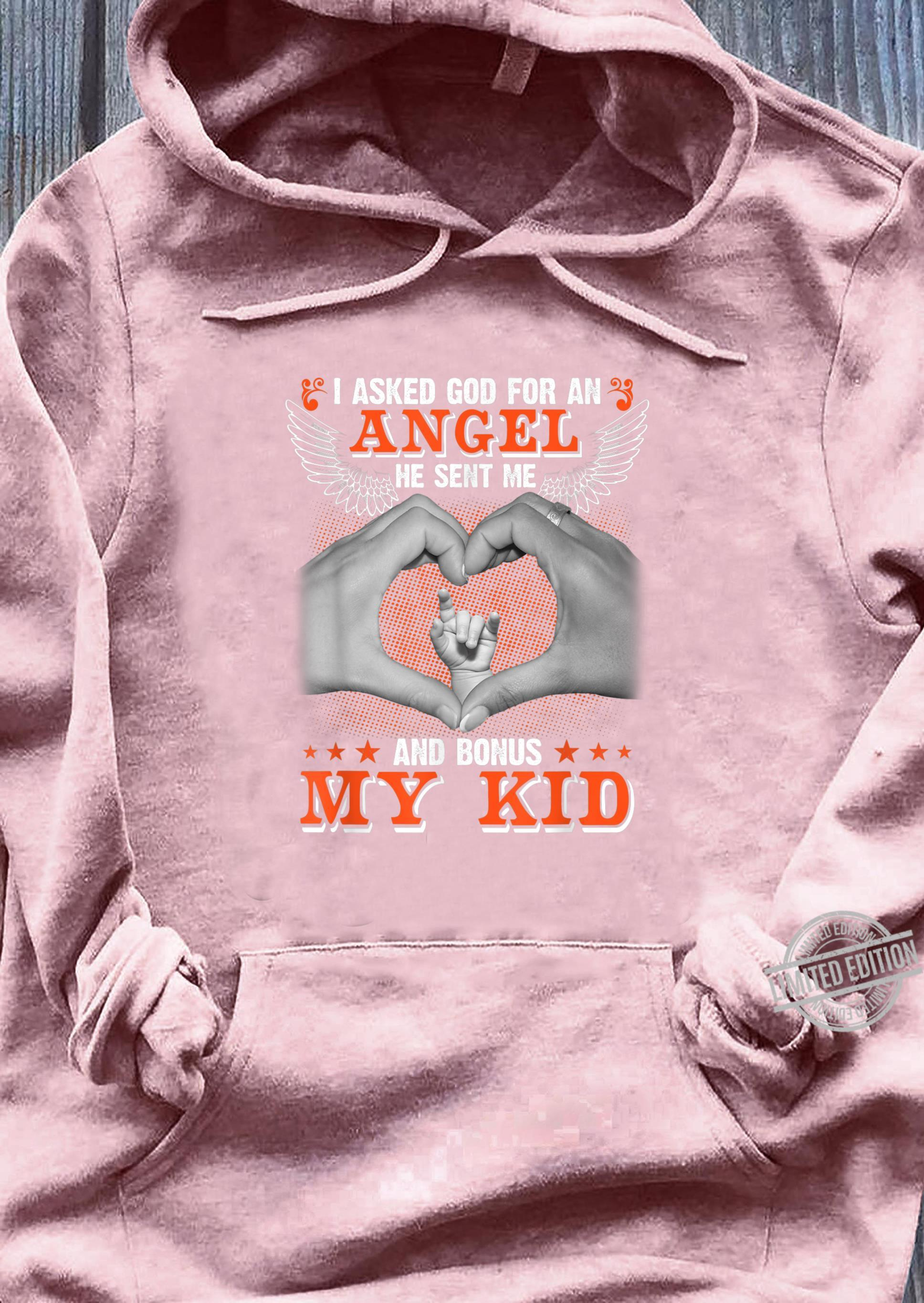 I Asked God to Make Me A Better Man He Sent Me My Wife &Kids Shirt sweater
