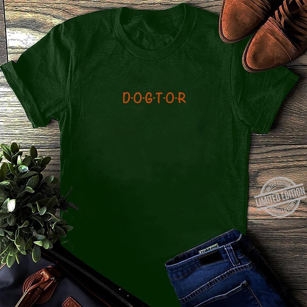 I am a Dogtor, Trust Me Cute Dog Doctor Shirt long sleeved