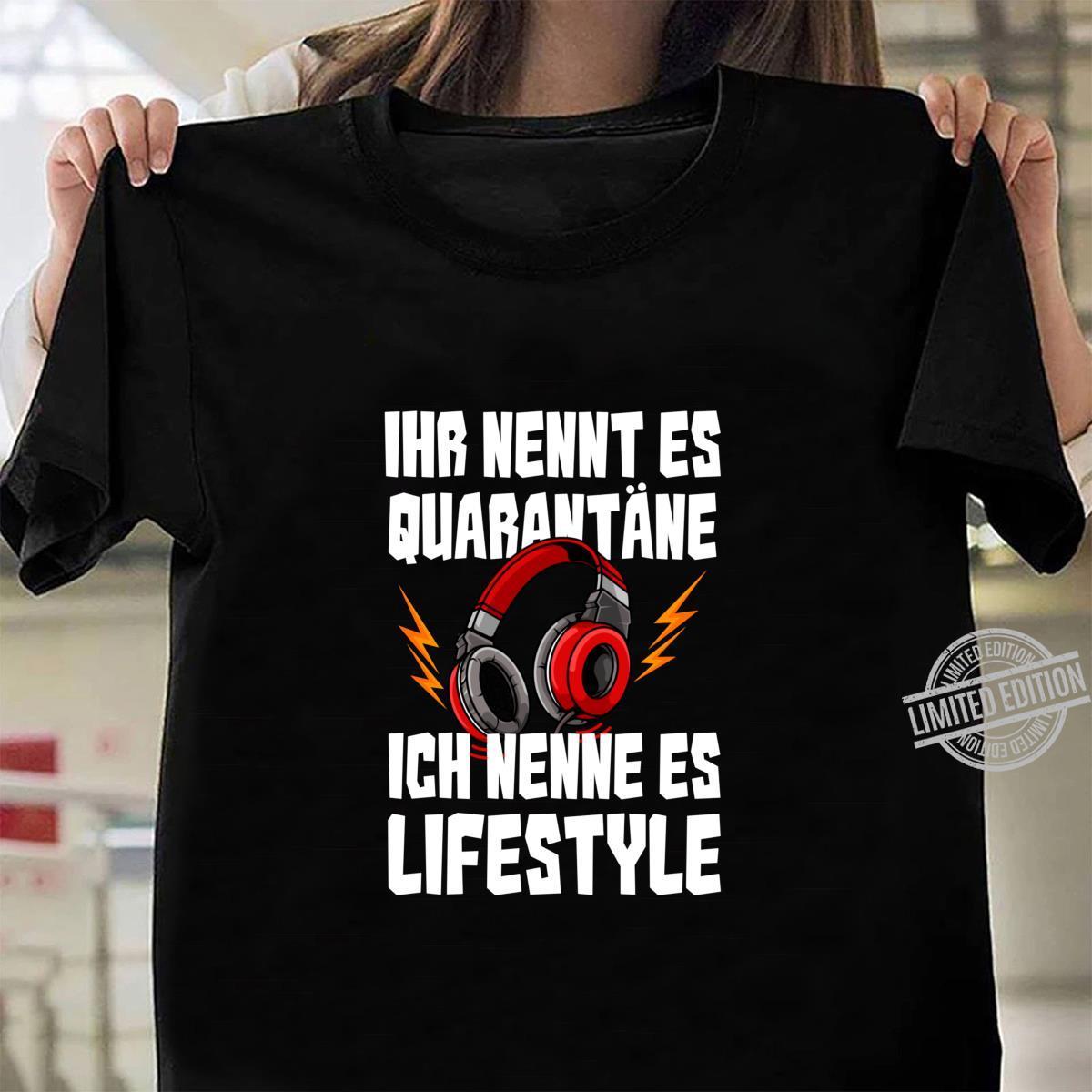 Ihr nennt es Quarantäne Ich nenne es Lifestyle Gamer Langarmshirt Shirt ladies tee