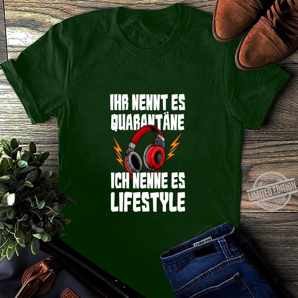 Ihr nennt es Quarantäne Ich nenne es Lifestyle Gamer Langarmshirt Shirt long sleeved