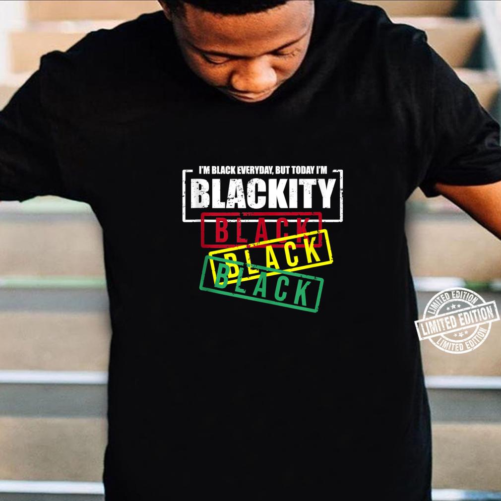 I'm Blackity Black African American Black Power Shirt
