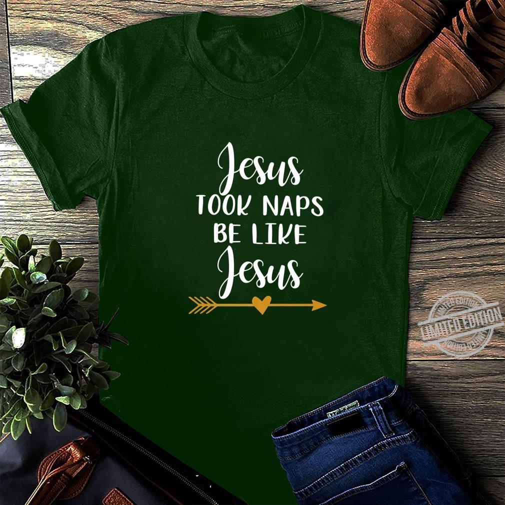 Jesus Took Naps Be Like Jesus Shirt long sleeved